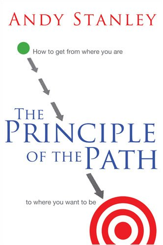 The Principle of the Path Andy Stanley